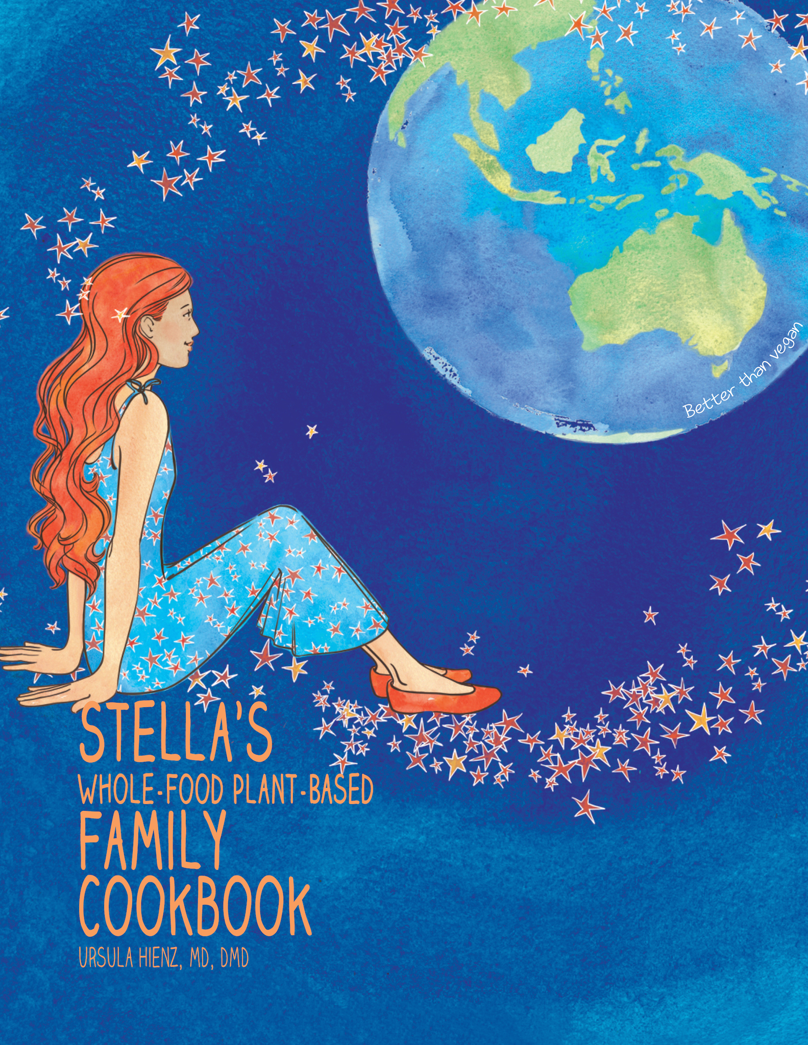 Stella's Whole-Food Plant-Based Family Cook Book - $14.95